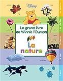 Le grand livre de Winnie l'Ourson : la nature / Walt Disney | WALT DISNEY COMPANY. Auteur