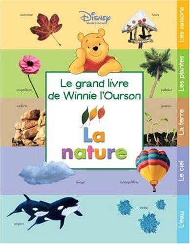 La nature : Le grand livre de Winnie l'Ourson
