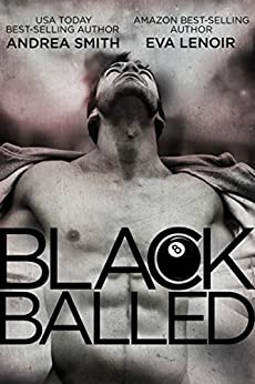 Black Balled (Black Balled Series Book 1) by [Smith, Andrea, LeNoir, Eva]