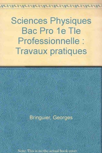 Sciences Physiques Bac Pro 1e Tle Professionnelle : Travaux pratiques