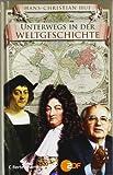 Unterwegs in der Weltgeschichte - Hans-Christian Huf