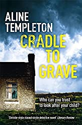 Cradle to Grave by Aline Templeton Short A like Alice Line pronounced lean (2011-03-31)