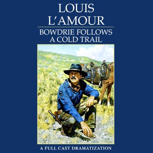 Bowdrie Follows a Cold Trail  Audiolibri