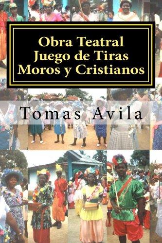Obra Teatral Juego de Tiras Moros y Cristianos (English Edition)