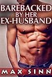 BAREBACKED By Her Ex-Husband (Taboo Gay Household Romance)