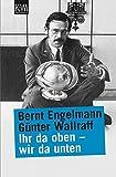 Ihr da oben - wir da unten - Bernt Engelmann, Günter Wallraff