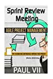 Agile Project Management: Sprint Review Meeting: 15 tips to demo and continuously improve your product (agile project management, agile software sprint review, scrum master, scrum, demo)