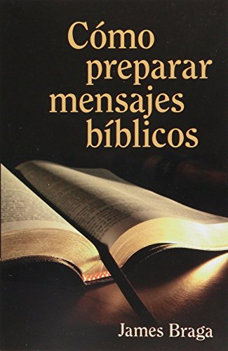 Como Preparar Mensajes Biblicos = How to Prepare Bible Messages