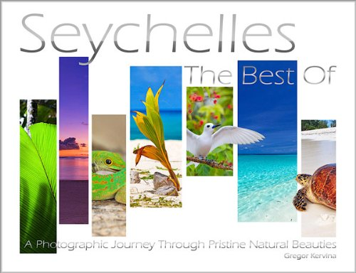 Seychelles - The Best Of: A Photographic Journey through Pristine Natural Beauties Seychelles Natural