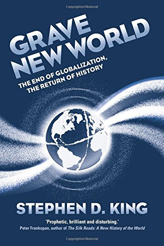 grave-new-world-the-end-of-globalization-the-return-of-history