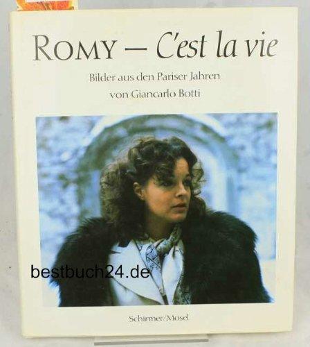 Romy. C\'est la vie. Bilder aus den Pariser Jahren