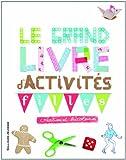 Le grand livre d'activités pour les filles créatives et bricoleuses