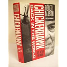 Chickenhawk Back in the World: Life After Vietnam by Robert Mason (1993-03-01)