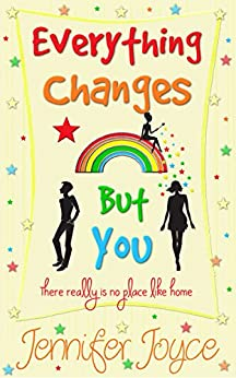 Everything Changes But You: A funny, uplifting romantic comedy by [Joyce, Jennifer]