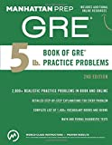 #5: 5 Lb. Book of GRE Practice Problems (Manhattan Prep GRE Strategy Guides)