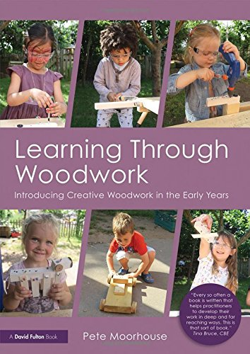 Learning Through Woodwork: Introducing Creative Woodwork in the Early Years
