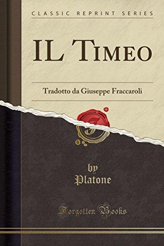 IL Timeo: Tradotto da Giuseppe Fraccaroli (Classic Reprint)