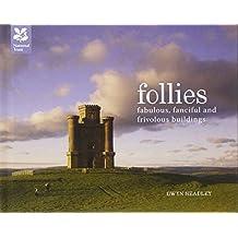 Follies: Fabulous, Fanciful and Frivolous Buildings by Gwyn Headley (2012-07-19)