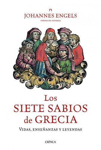 Los siete sabios de Grecia: Vidas, enseñanzas y leyendas por Johannes Engels