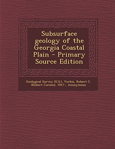 Subsurface geology of the Georgia Coastal Plain - Primary Source Edition