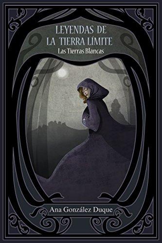 Portada del libro Leyendas de la Tierra Límite: Las Tierras Blancas: Fantasía juvenil romántica
