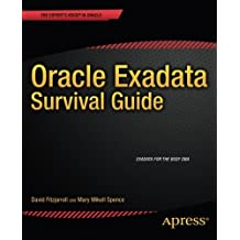 Oracle Exadata Survival Guide (Expert's Voice in Oracle) by David Fitzjarrell (2013-11-12)