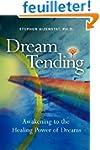 Dream Tending: Awakening to the Heali...