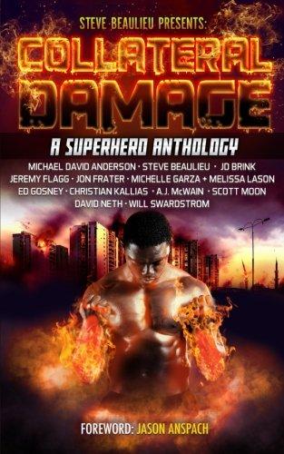 Collateral Damage: A Superhero Anthology (Superheroes and Vile Villains, Band 3)