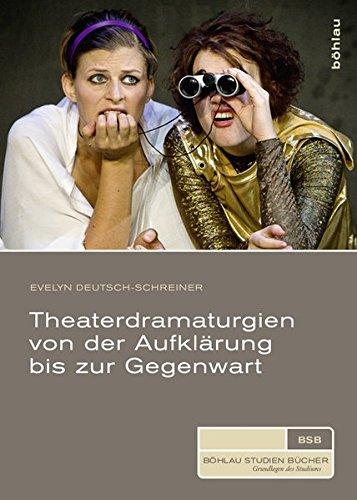 Theaterdramaturgien von der Aufklärung bis zur Gegenwart (Böhlau Studienbücher)