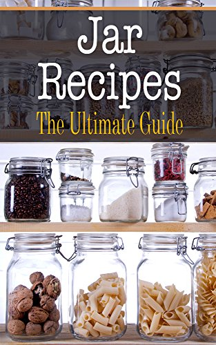 Jar Recipes: The Ultimate Guide (English Edition)