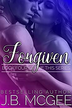 Forgiven (This Book 4) by [McGee, J.B.]