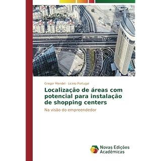 Localização de áreas com potencial para instalação de shopping centers: Na visão do empreendedor
