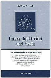 Intersubjektivität und Macht: Eine phänomenologische Untersuchung basierend auf Edmund Husserls