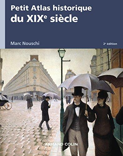 Petit Atlas historique du XIXe sicle - 2e d.
