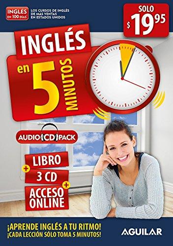 Inglés En 100 Días - Inglés En 5 Minutos: Aprende Inglés a Tu Ritmo Cada Lección Sólo Toma 5 Minutos / English in 5 Minutes: Aprende Ingles a Tu Ritmo por Aguilar