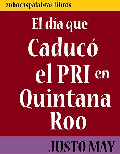 El día que caducó el PRI en Quintana Roo