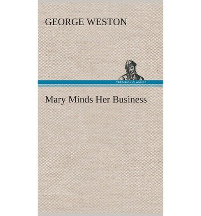 by-weston-george-author-mary-minds-her-business-feb-2013-hardcover-