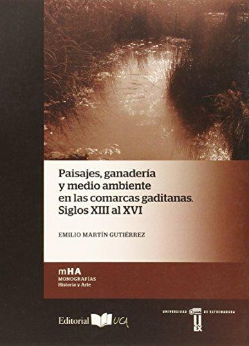 PAISAJES, GANADERÍA Y MEDIO AMBIENTE EN LAS COMARCAS GADITANAS. SIGLOS XIII AL XVI (Monografías. Historia y Arte)
