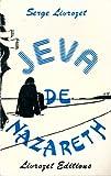 Telecharger Livres Jeva de Nazareth Roman fantastique a l usage des credules et des incredules Precede d un texte sur Le droit d ecrire (PDF,EPUB,MOBI) gratuits en Francaise