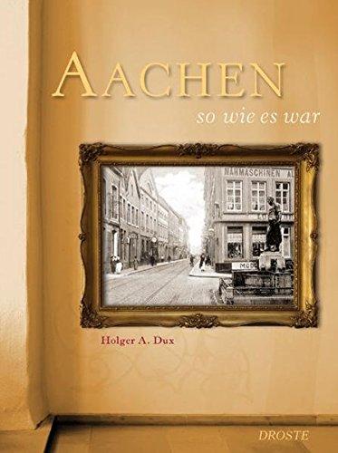Aachen so wie es war