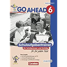 Go Ahead - Ausgabe für die sechsstufige Realschule in Bayern: 6. Jahrgangsstufe - Schulaufgabentrainer: Mit CD und Lösungsheft