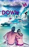 Down Under Love - Liebe und Intrigen in Australien. Liebesroman