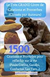 Le Très GRAND Livre de Citations et Proverbes (Classés par Auteurs): + de 1500 Citations et...