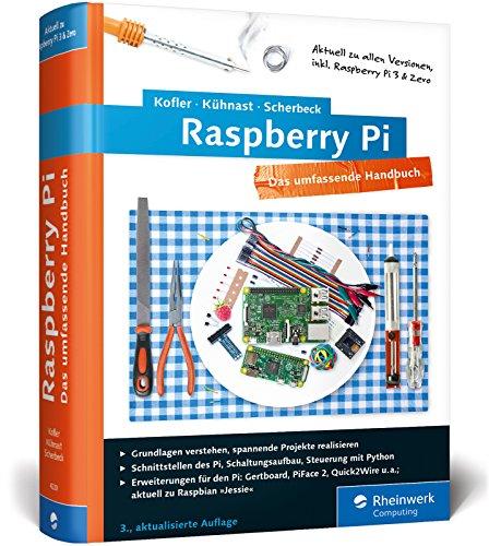 raspberry-pi-das-umfassende-handbuch-komplett-in-farbe-aktuell-zu-raspberry-pi-3-und-zero-inkl-schni