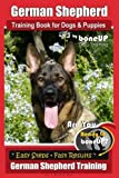#10: German Shepherd Dog Training for Puppies & Dogs by Boneup Dog Training: Ready to Bone Up? Simple Steps* Quick Results German Shepherd Training