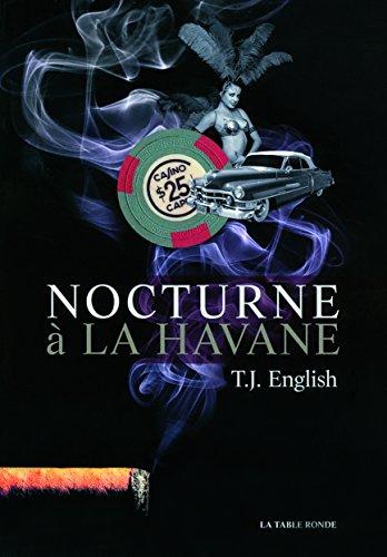 Nocturne à La Havane par T.J. English