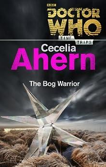 Doctor Who: The Bog Warrior (Time Trips) par [Ahern, Cecelia]