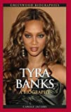 Tyra Banks: A Biography