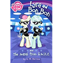 Lyra and Bon Bon and the Mares from S.M.I.L.E. (My Little Pony (Little, Brown & Company))