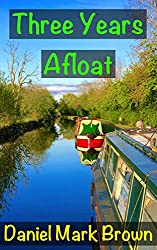 Three Years Afloat (The Narrowboat Lad Series Book 3)